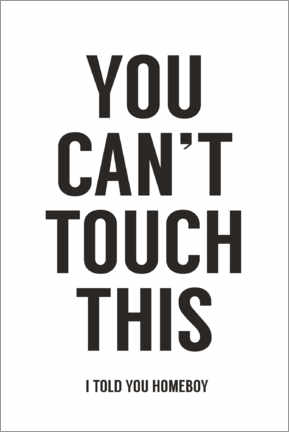 Acrylic print  You can't touch this - Balazs Solti