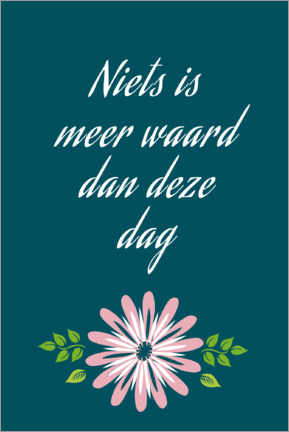 Acrylic print  Nothing is more precious than this day (Dutch) - Typobox