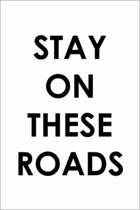 Premium poster Stay on these roads