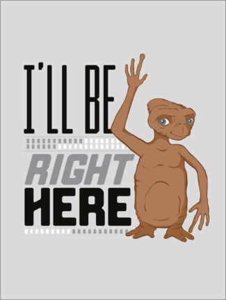 Premium poster  E.T. - I'll Be Right Here
