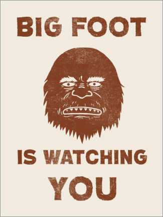 Premium poster Big Foot Is Watching You