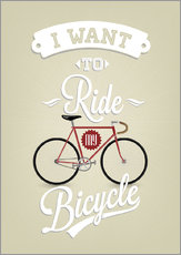 Gallery print  I want to ride my bicycle - Typobox