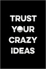 Wall sticker  Trust your crazy ideas - Typobox
