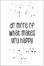 Gallery print  Do more of what makes you happy - Melanie Viola
