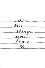 Gallery print  Do The Things You Love - Mareike Böhmer