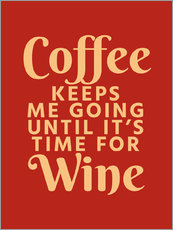 Gallery print  Coffee Keeps Me Going Until It's Time For Wine Crimson - Creative Angel