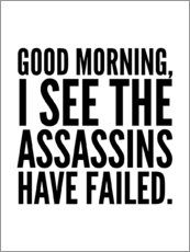 Gallery print  Good Morning I See The Assasins Have Failed - Creative Angel