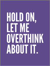 Gallery print  Hold On Let Me Overthink About It Ultra Violet - Creative Angel