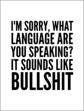 Wall sticker  I'm Sorry, What Language Are You Speaking It Sounds Like Bullshit - Creative Angel