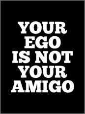 Wall sticker Your Ego is Not Your Amigo