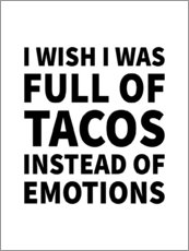 Wall Stickers  I Wish I Was Full of Tacos Instead of Emotions - Creative Angel