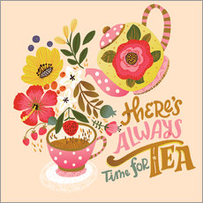 Gallery print  There's Always Time for Tea - Cynthia Frenette