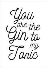 Acrylic print  You are the gin to my tonic - Typobox