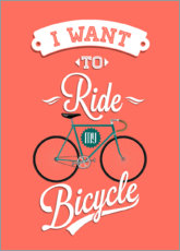 Canvas print  I want to ride my bicycle - I want to ride my bike - Typobox