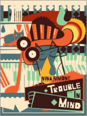 Aluminium print  Nina Simone - Trouble in Mind - Entertainment Collection