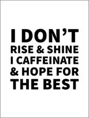 Premium poster  I Don't Rise and Shine I Caffeinate and Hope for the Best - Creative Angel