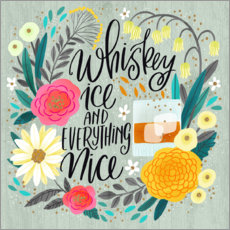Premium poster  Whiskey, Ice and Everything Nice - Cynthia Frenette