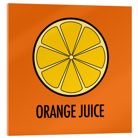 Acrylic print  Orange Juice - JASMIN!