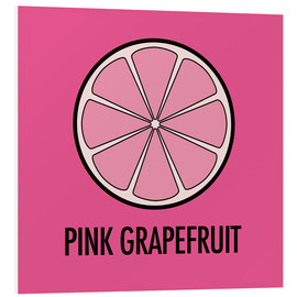 Foam board print  Pink Grapefruit Juice - JASMIN!