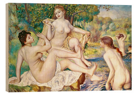 Wood print  The Bathers - Pierre-Auguste Renoir