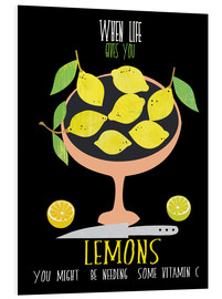 Foam board print  When live gives you lemons - Elisandra Sevenstar
