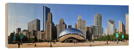 Wood print  Panorama Millenium Park in Chicago mit Cloud Gate - HADYPHOTO