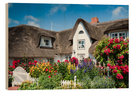 Wood print  Amrum - thatched house with flower garden - Reiner Würz