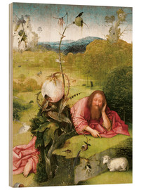 Wood print  John the Baptist in Meditation - Hieronymus Bosch