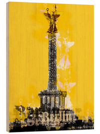 Wood print  Berlin Victory Column (on Yellow) - JASMIN!