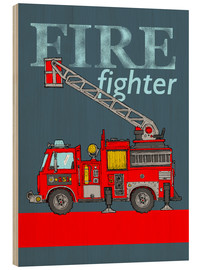 Wood print  fire fighter fire truck - Fluffy Feelings