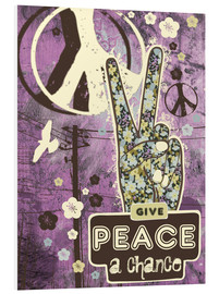 Foam board print  Give Peace A Chance - Elisandra Sevenstar