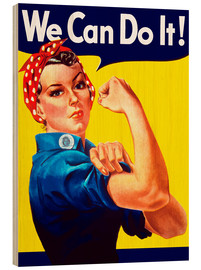 Wood print  Rosie The Riveter, We can do it! - John Parrot
