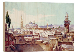 Wood print  A view of Damascus - Charles Pierron