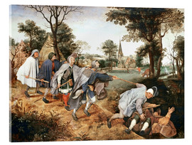 Acrylic print  The parable of the blind - Pieter Brueghel d.Ä.