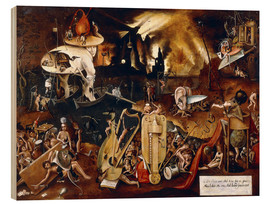 Wood print  The Hell - Hieronymus Bosch