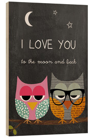 Wood print  Owls - I love you to the moon and back - GreenNest
