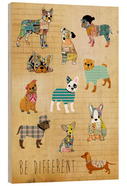 Wood print  be different dogs - GreenNest