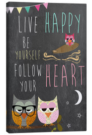 Canvas print  Live Happy, be yourself, follow your heart - GreenNest