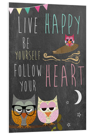 Foam board print  Live Happy, be yourself, follow your heart - GreenNest