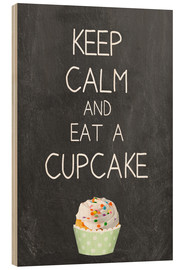 Wood print  Keep calm and eat a cupcake - GreenNest