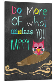 Acrylic print  Do more of what makes you happy - GreenNest