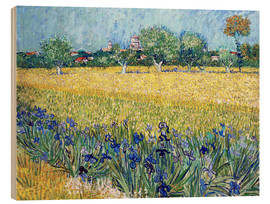 Wood print  View of Arles with Irises in the Foreground - Vincent van Gogh