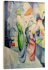 Wood print  Women in front of a hat shop - August Macke