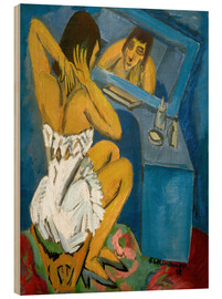 Wood print  Toilet, Woman in front of the mirror - Ernst Ludwig Kirchner