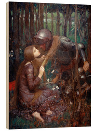 Wood print  La Belle Dame sans Merci (The Beautiful Lady Without Mercy) - John William Waterhouse