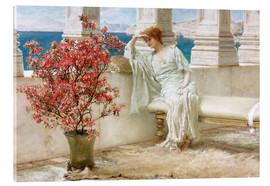 Acrylic glass  Her eyes are with her thoughts and they are far away - Lawrence Alma-Tadema