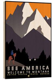 Wood print  See America - Welcome to Montana - Travel Collection