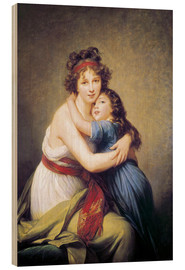 Wood print  Elisabeth Louise Vigee-Lebrun with daughter - Elisabeth Louise Vigee-Lebrun