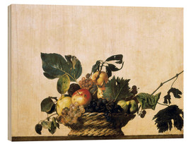 Wood print  Fruit Basket - Michelangelo Merisi (Caravaggio)