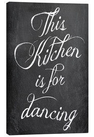 Canvas  This kitchen is for dancing - GreenNest
